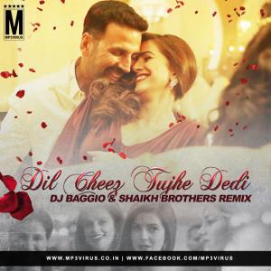 Dil Cheez Tujhe Dedi - DJ Baggio & Shaikh Brothers Remix