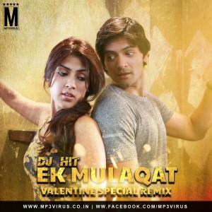 Ek Mulaqat (Valentine Special DJ Hit Mix)