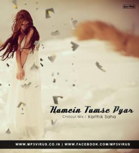 Humein Tumse Pyar (Chillout Mix) - Karthik Saha