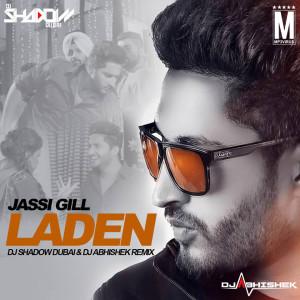 Jassi Gill - Laden - DJ Shadow Dubai & DJ Abhishek Remix