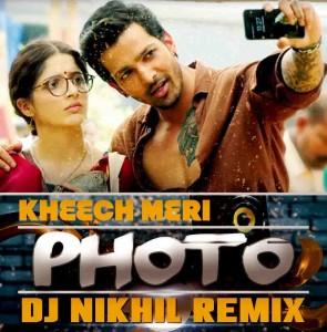 Kheech Meri Photo (Remix) - DJ NIKhil