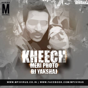 Kheech Meri Photo (Remix) - DJ Yakshaj