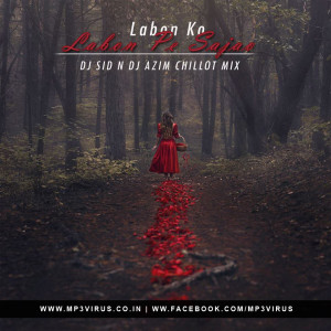 Labon Ko (Bhool Bhulaiyaa) - Chillout Remix - DJ Sid n DJ Azim