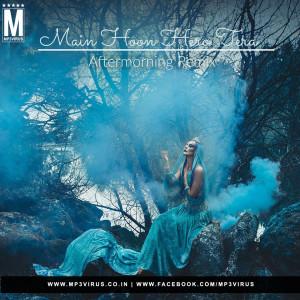Main Hoon Hero - Aftermorning Production Remix