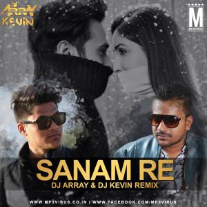 Sanam Re - DJ Array & DJ Kevin Remix
