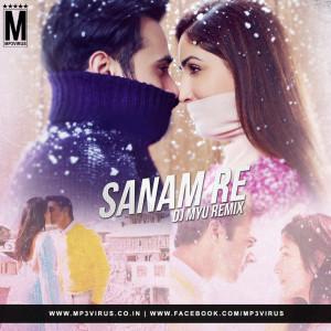 Sanam Re - DJ MYU Remix