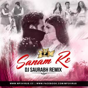 Sanam Re - DJ Saurabh's Remix