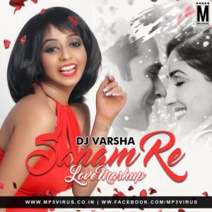 Sanam Re (Love Mashup) - DJ Varsha