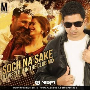 Soch Na Sake (Hip In The Club Mix) - DJ Vispi