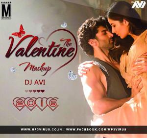 The Valentines Mashup 2016 - DJ Avi