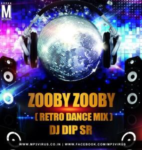 Zooby Zooby (Retro Dance Mix) - DJ Dip SR